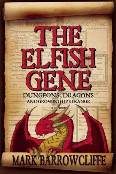 The Elfish Gene: Dungeons, Dragons and Growing Up Strange (Paperback)
