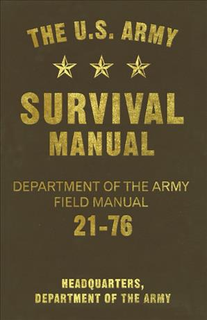 The U.S. Army Survival Manual: Department of the Army Field Manual 21-76 (Paperback)