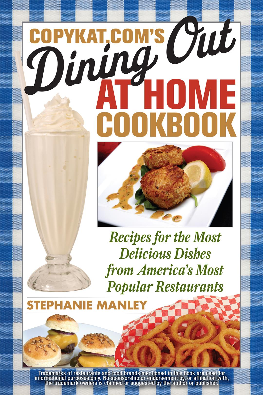 Copykat.com's Dining Out at Home Cookbook: Recipes for the Most Delicious Dishes from America's Most Popular Rest... (Paperback)