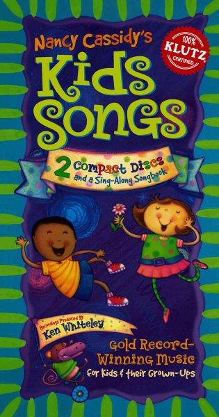 Nancy Cassidy's Kids Songs: The Sing-Along Songbook