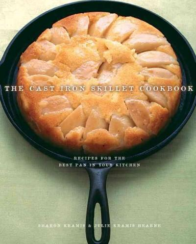 The Cast Iron Skillet Cookbook: Recipes For The Best Pan In Your Kitchen (Paperback) - Thumbnail 0