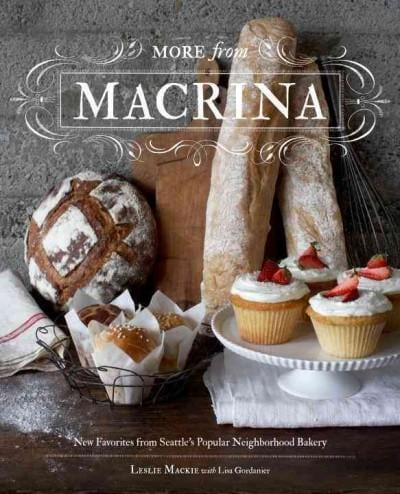 More from Macrina: New Favorites from Seattle's Popular Neighborhood Bakery (Hardcover)
