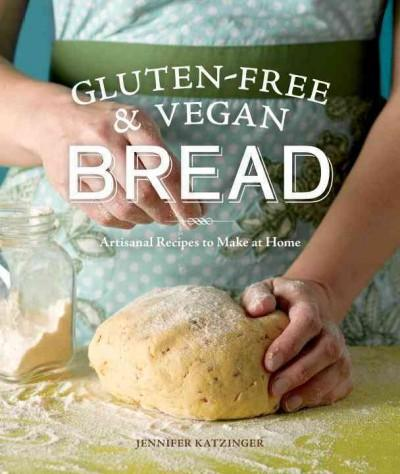 Gluten-Free & Vegan Bread: Artisanal Recipes to Make at Home (Paperback)