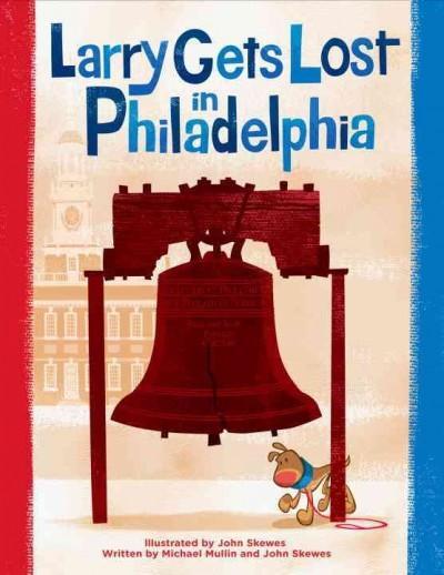 Larry Gets Lost in Philadelphia (Hardcover)