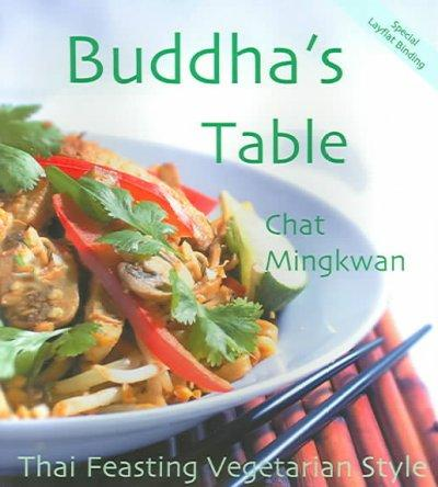 Buddha's Table: Thai Feasting Vegetarian Style (Paperback)