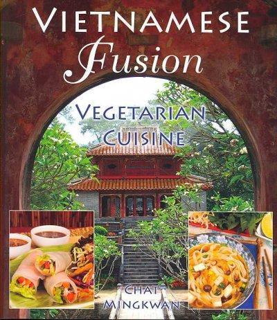 Vietnamese Fusion: Vegetarian Cuisine (Paperback)