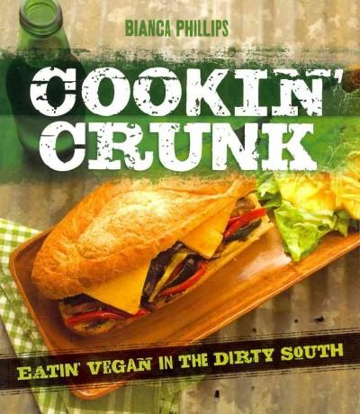 Cookin' Crunk: Eating Vegan in the Dirty South (Paperback)