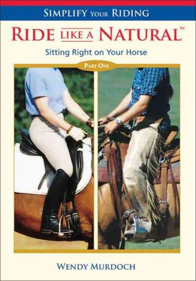 Ride Like a Natural: Sitting Right on Your Horse (DVD video)