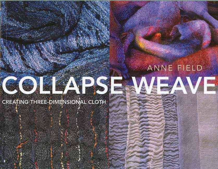 Collapse Weave: Creating Three-dimensional Cloth (Paperback)