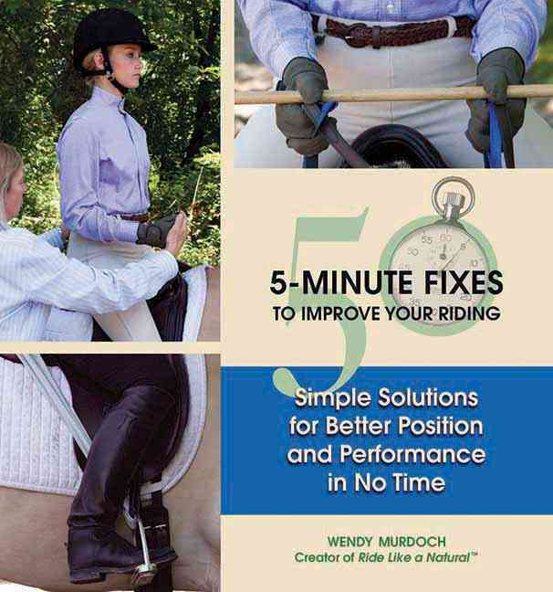 50 5-minute Fixes To Improve Your Riding: Simple Solutions for Better Position and Performance in No Time (Hardcover)