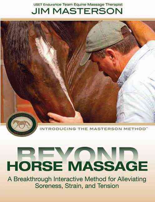 Beyond Horse Massage: Introducing the Masterson Method; A Breakthrough Interactive Method for Alleviating Sorenes... (DVD video)