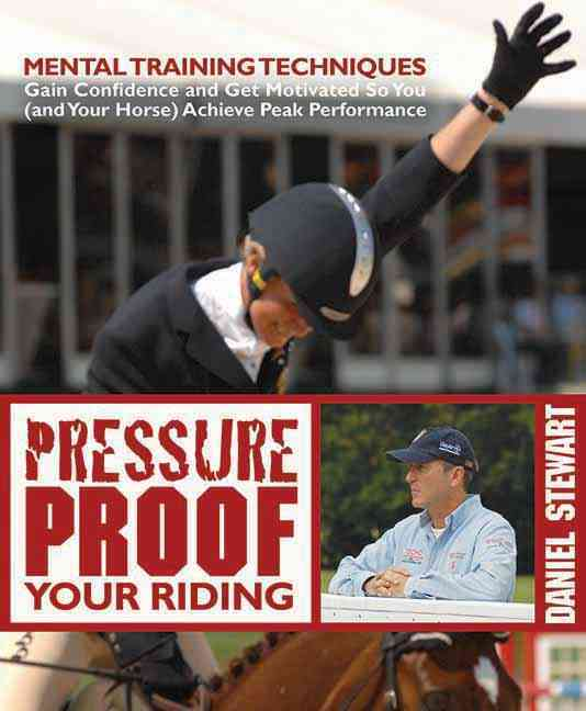 Pressure Proof Your Riding: Mental Training Techniques (Paperback)