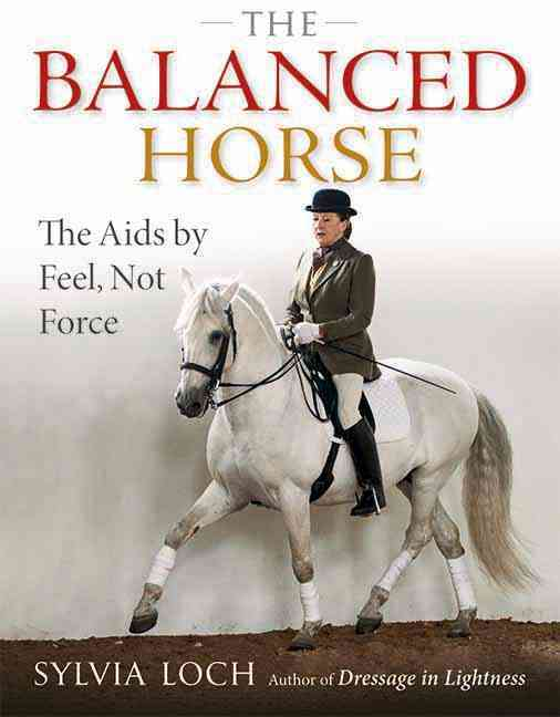 The Balanced Horse: The Aids by Feel, Not Force (Hardcover)