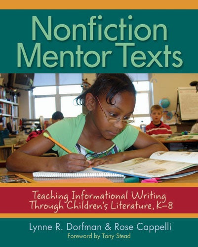 Nonfiction Mentor Texts: Teaching Informational Writing Through Children's Literature, K-8 (Paperback)