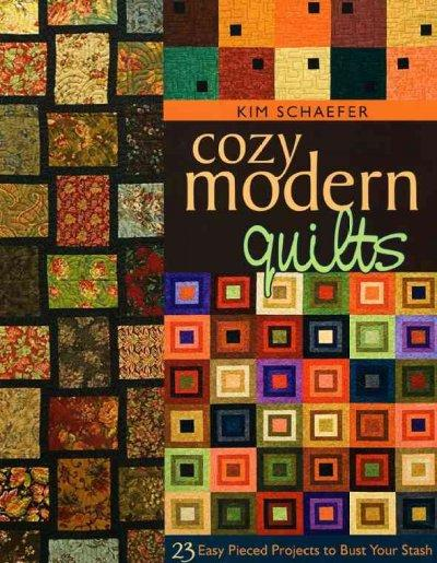 Cozy Modern Quilts: 23 Easy Pieced Projects to Bust Your Stash (Paperback)