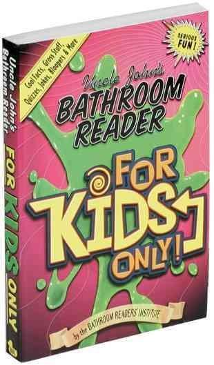 Uncle John's Bathroom Reader for Kids Only (Paperback)