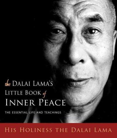 The Dalai Lama's Little Book of Inner Peace: The Essential Life and Teachings (Hardcover)