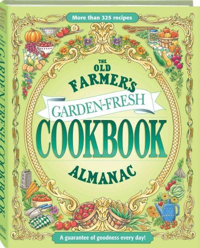 The Old Farmer's Almanac Garden-Fresh Cookbook (Hardcover)