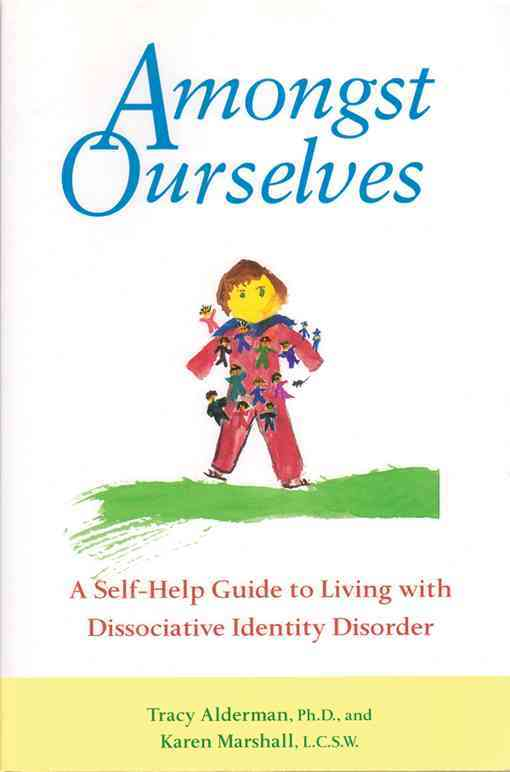 Amongst Ourselves: A Self-Help Guide to Living With Dissociative Identity Disorder (Paperback)