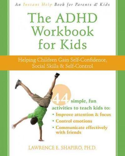 The ADHD Workbook for Kids: Helping Children Gain Self-Confidence, Social Skills, & Self-control (Paperback)