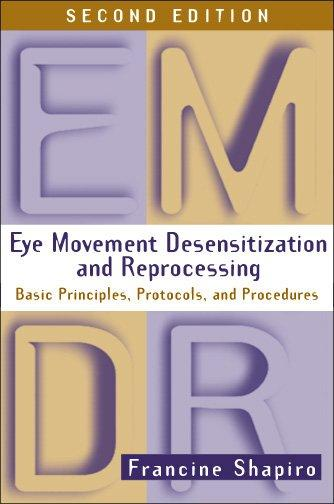 Eye Movement Desensitization and Reprocessing (Emdr): Basic Principles, Protocols, and Procedures (Hardcover)