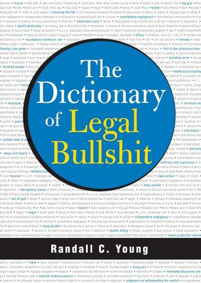 The Dictionary of Legal Bullshit (Paperback)