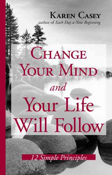 Change Your Mind And Your Life Will Follow: 12 Simple Principles (Hardcover) - Thumbnail 0
