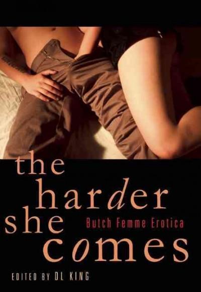 The Harder She Comes: Butch/ Femme Erotica (Paperback)
