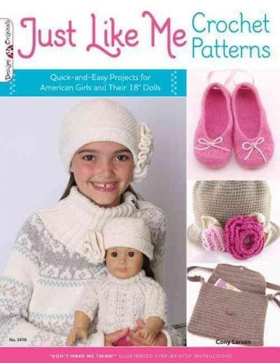 """Just Like Me Crochet Patterns: Quick-and-Easy Projects for American Girls and Their 18"""" Dolls (Paperback)"""