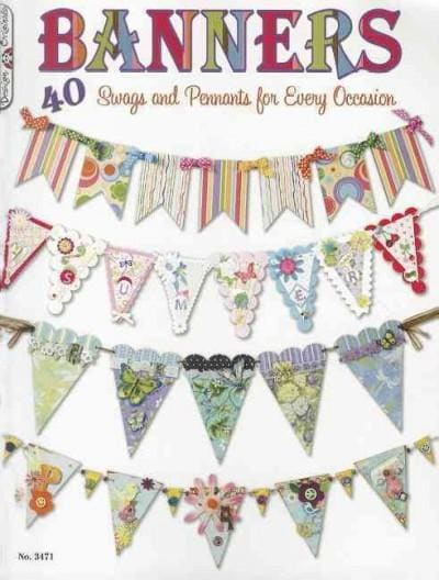 Banners: 40 Swags and Pennants for Every Occasion (Paperback)
