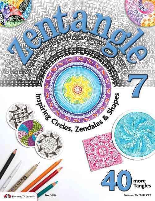 Zentangle 7: Inspiring Circles, Zendalas & Shapes (Paperback)