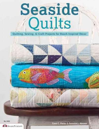 Seaside Quilts: Quilting & Sewing Projects for Beach-Inspired Decor (Paperback)