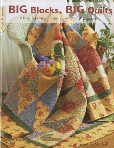 """Big Blocks, Big Quilts: 11 Easy Quilts With 'layer Cake' 10"""" X 10"""" Squares (Paperback)"""