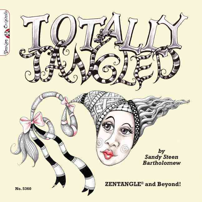 Totally Tangled: Zentangle and Beyond! (Paperback)