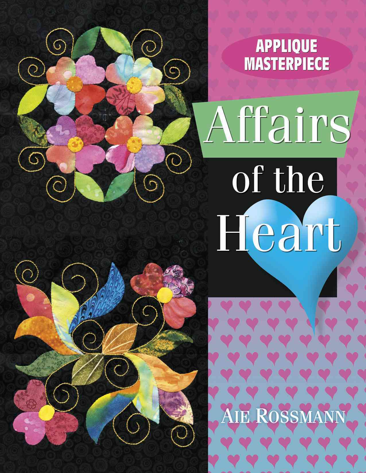 Applique Masterpiece: Affairs of the Heart (Paperback)