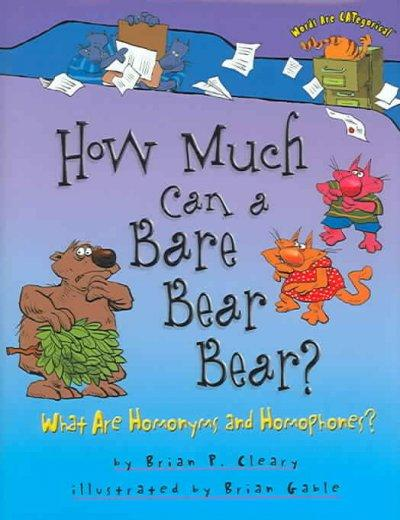 How Much Can a Bare Bear Bear?: What Are Homonyms And Homophones? (Hardcover)