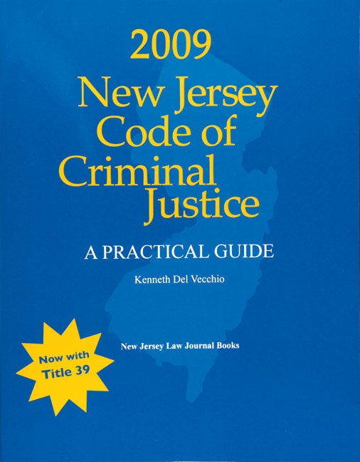 New Jersey Code of Criminal Justice 2009 (Paperback)