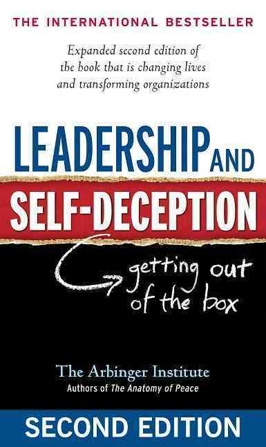 Leadership and Self-Deception: Getting Out of the Box (Paperback)