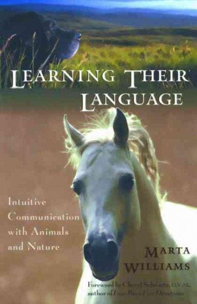 Learning Their Language: Intuitive Communication With Animals and Nature (Paperback)