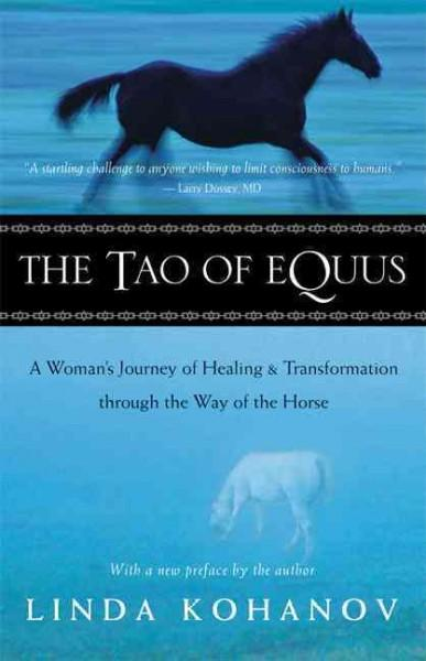 The Tao of Equus: A Woman's Journey of Healing and Transformation Through the Way of the Horse (Paperback)