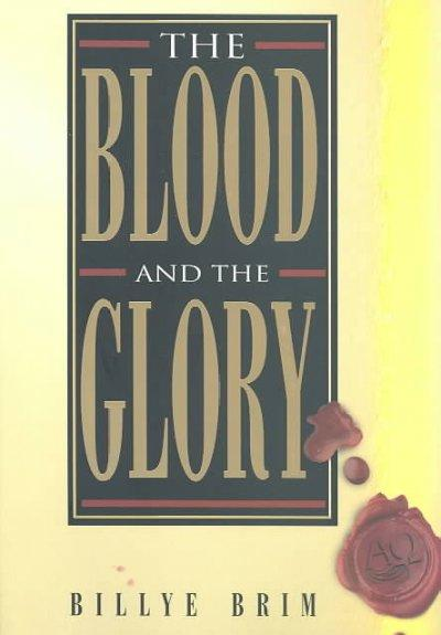 The Blood and the Glory (Paperback)