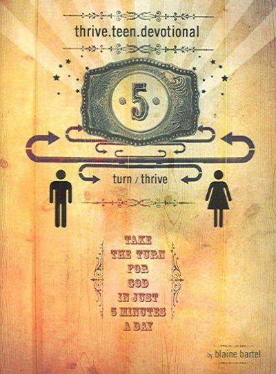 Thrive.teen.devotional: Take the Turn for God in Just Five Minutes a Day (Paperback)