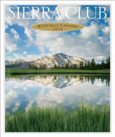 Sierra Club Wilderness 2014 Calendar (Calendar)