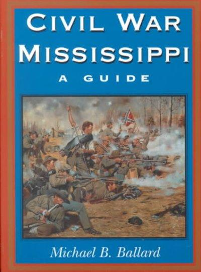 Civil War Mississippi: A Guide (Paperback) - Thumbnail 0