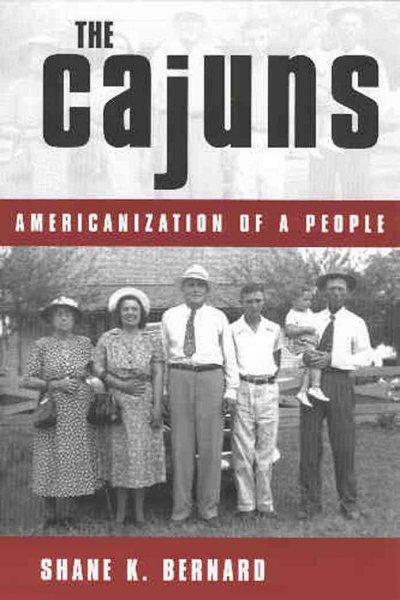 The Cajuns: Americanization of a People (Paperback)