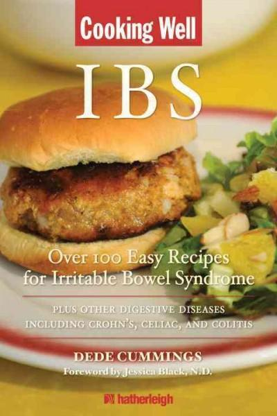 Cooking Well Ibs: Over 100 Easy Recipes for Irritable Bowel Syndrome Plus Other Digestive Diseases Including Croh... (Paperback)