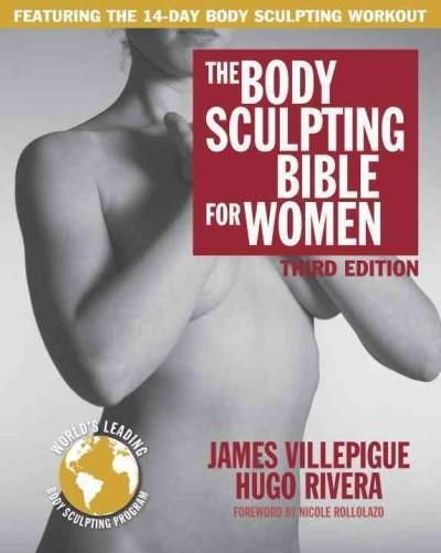 The Body Sculpting Bible for Women (Paperback)