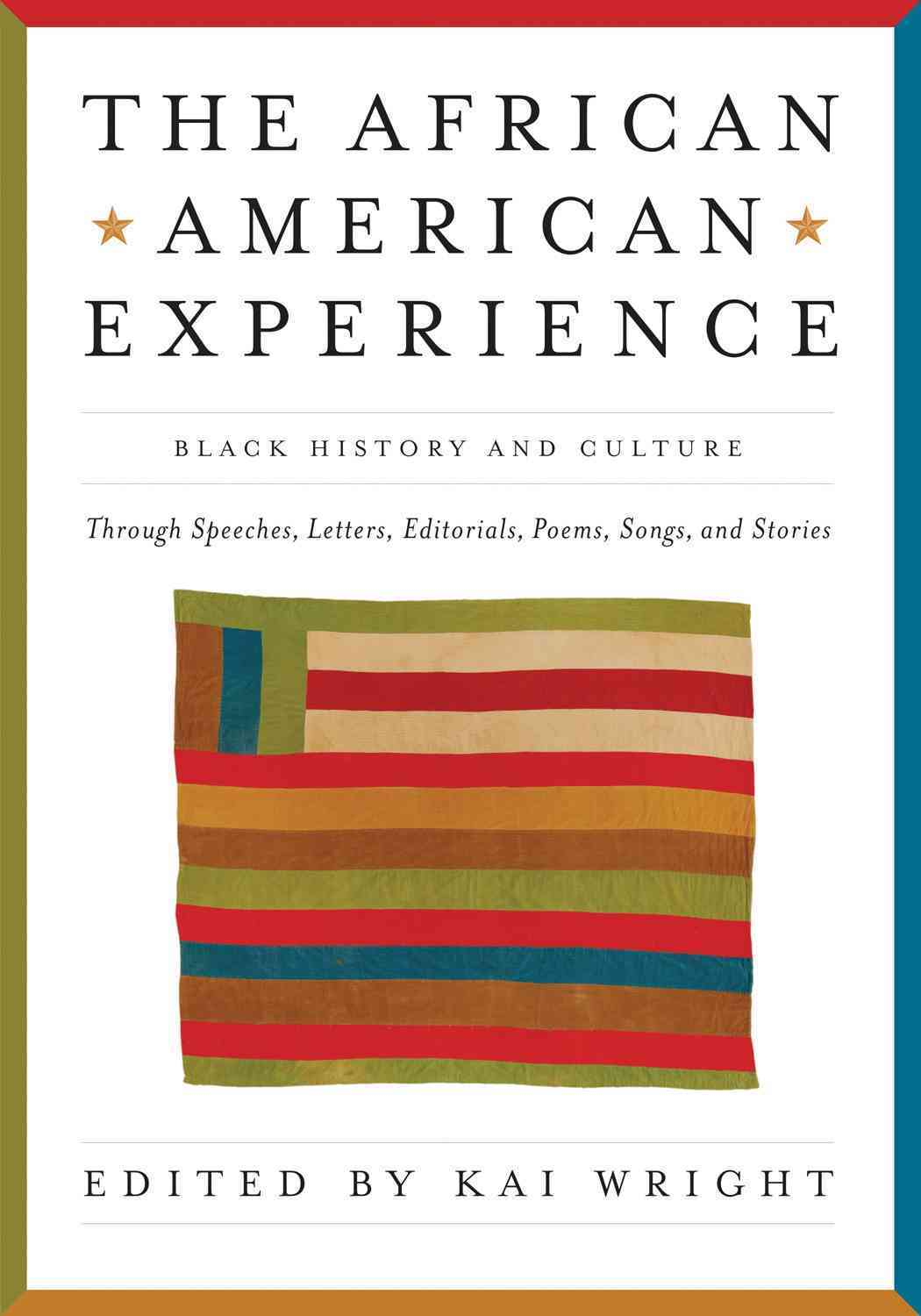 The African American Experience: Black History and Culture Through Original Speeches, Letters, Editorials, Poems,... (Paperback)