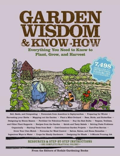 Garden Wisdom & Know-How: Everything You Need to Know to Plant, Grow, and Harvest (Paperback)
