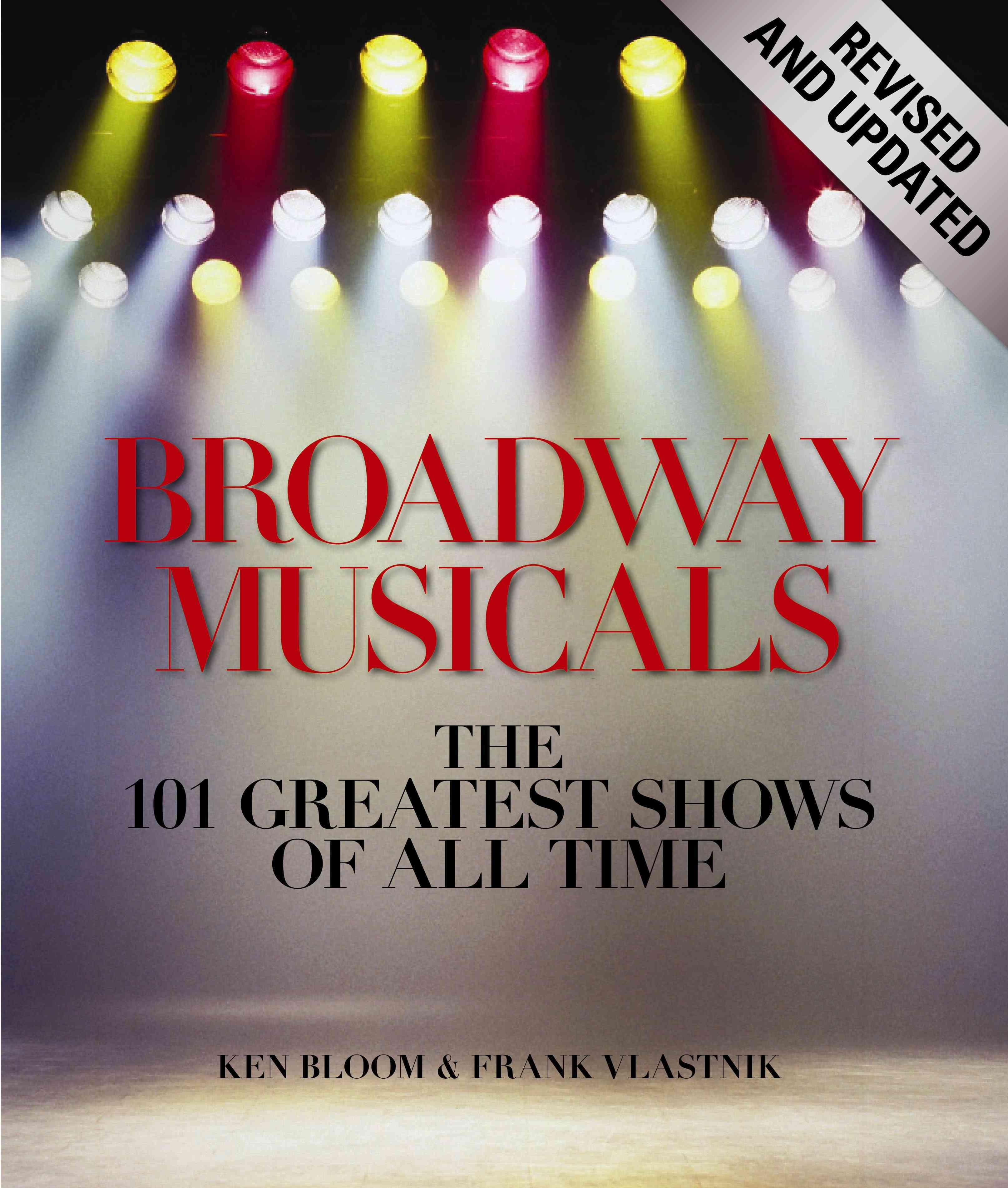 Broadway Musicals: The 101 Greatest Shows of All Time (Hardcover)
